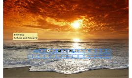 EDF 516: Schools & Society