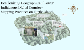 Decolonizing Geographies of Power: Indigenous Digital Counte
