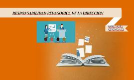 RESPONSABILIDAD PEDAGOGICA DE LA DIRECCION