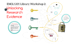 ENGL1201 Workshop 2: Unlocking Research Evidence