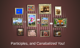 Participles, Canabalizing You!