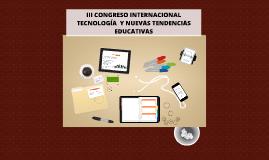 III CONGRESO INTERNACIONAL DE TECNOLOGIA