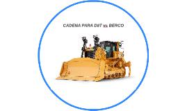 CADENA D8T vs BERCO