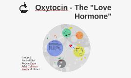 Oxytocin - The Love Hormone