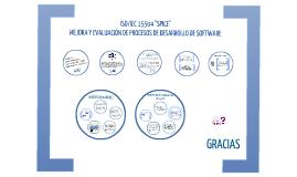 """Copy of ISO/IEC 15504 """"SPICE"""" MEJORA Y EVALUACION DE PROCESOS DE DESARROLLO DE SOFTWARE"""