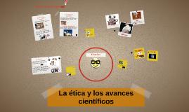La ética y los avances científicos