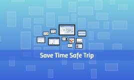 Save Time Safe Trip
