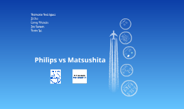 philips versus matsushita essay Philips versus matsushita all instructions and format are attached i'm looking for someone who has completed the course transnational management with high distinction and/or has a master degree in international management.