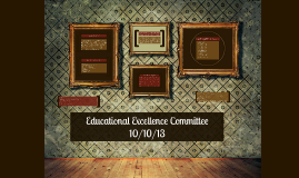 Educational Excellence Committee 10/10/13