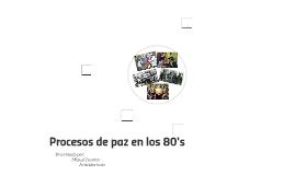 Procesos de paz en los 80