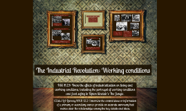 The Industrial Revolution: Working conditions