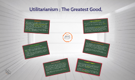 Utilitarianism ; The Greatest Good,