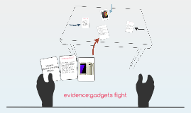 Copy of evidence:gadgets fight