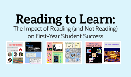 Reading to Learn: The Impact of Reading (and Not Reading) on First-Year Student Success