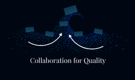 Collaboration for Quality