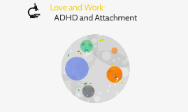 Love and Work: ADHD and Attachment