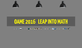 OAME 2016   LEAP INTO MATH