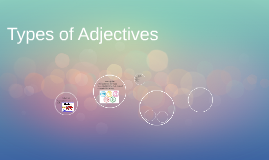 Copy of Types of Adjectives