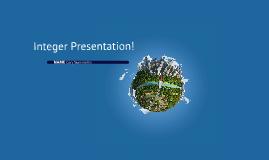 Integer Presentation!