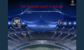 My favorite sport is soccer