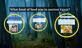What kind of food was in ancient Egypt?