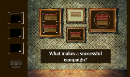 Lesson 5: What makes a successful campaign?