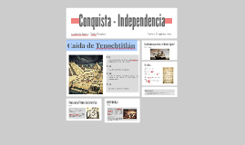 Conquista - Independencia