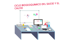 CICLO BIOGEOQUIMICO DEL SILICIO Y ELCALCIO