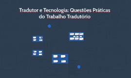 Tradutor e Tecnologia: Questões Práticas do Trabalho Tradutório (FMU)