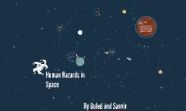Human Hazards in Space