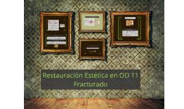 Restauración Estética en OD 11 Fracturado