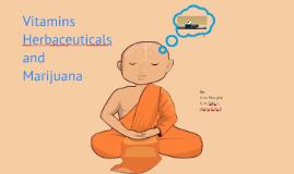 Copy of Marijuana, Vitamins, and Herbaceuticals