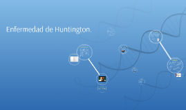 Enfermedad de Huntington.