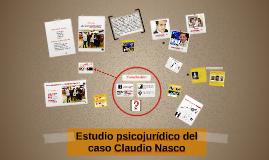 Copy of Copy of Estudio psicojurídico del caso Claudio Nasco