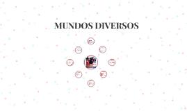 MUNDOS DIVERSOS