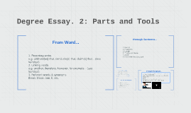 Degree Essay. 2: Parts and Tools