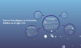 Nuevos Paradigmas en el Servicio Público en el siglo XXI