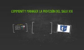 COMMUNITY MANAGER LA GRAN PROMESA DEL SIGLO XXI