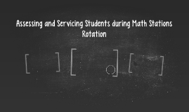 Assessing and Servicing Students during Math Stations Rotati