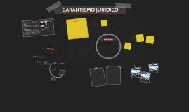 Copy of GARANTISMO JURIDICO