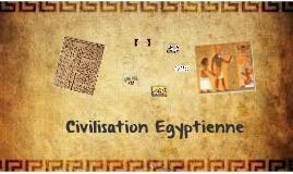 La civilisation Egyptienne