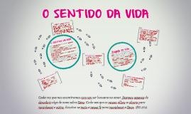 Copy of O SENTIDO DA VIDA