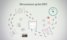 Het avontuur op het HVC