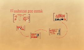 Copy of El substrat pre-romà