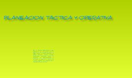 PLANEACION TACTICA Y OPERATIVA