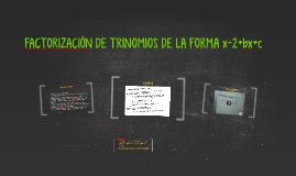 FACTORIZACIÓN DE TRINOMIOS DE LA FORMA x^2+bx+c