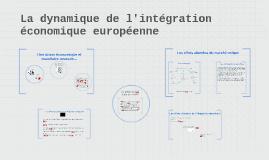 La dynamique de l'intégration économique européenne