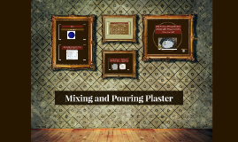 Mixing and Pouring Plaster