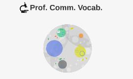 Prof. Comm. Vocab.