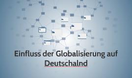 Einfluss der Globalisierung auf Deutschalnd